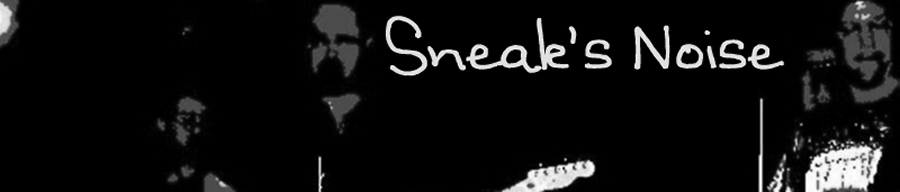 Sneak's Noise: Rock and Roll Your Way